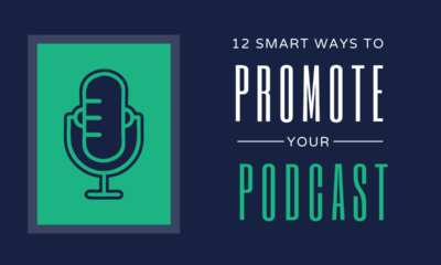 12 Smart Ways to Promote Your Podcast