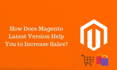 How Does Magento Latest Version Help You to Increase Sales?