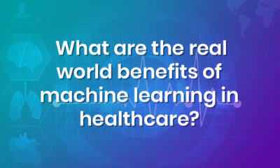 What are the real-world benefits of machine learning in healthcare?