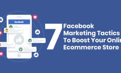 7 Facebook Marketing Tactics to Boost Your Online Ecommerce Store